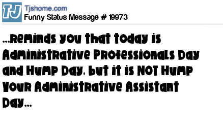 Happy hump day tweets and status messages 19973 x is minds you that today is administrative professionals day and hump day but it is not hump your administrative assistant day m4hsunfo
