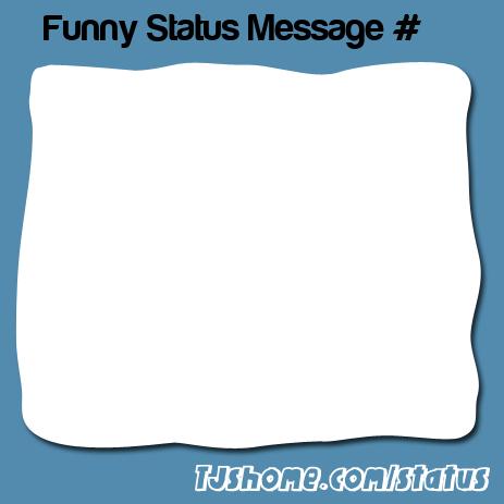 Funny Status Message #139663